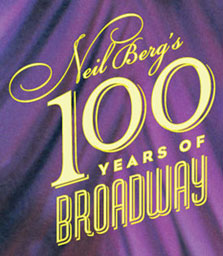 Neil Berg's 100 Years of Broadway